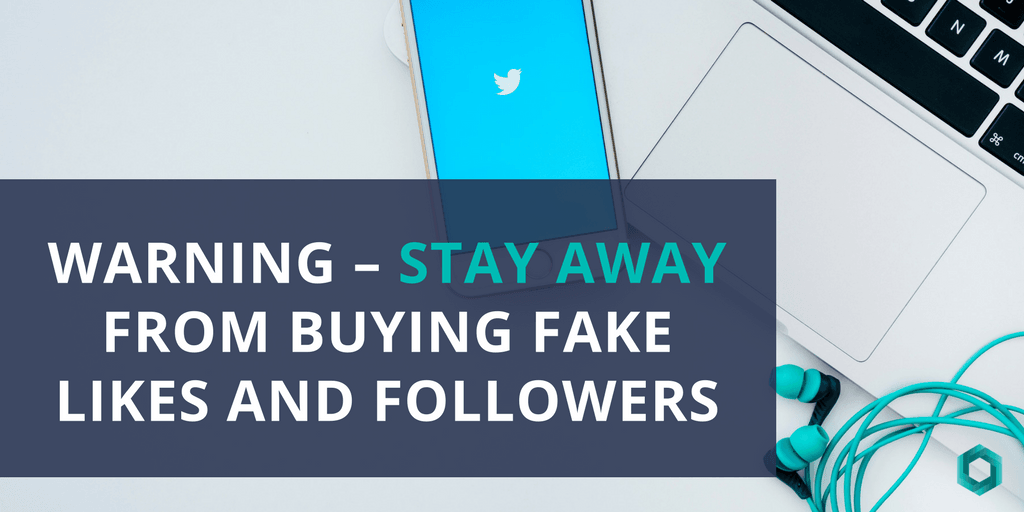 Warning – Stay Away From Buying Fake Likes and Followers