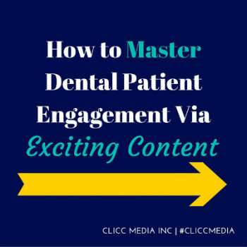 How to Master Dental Patient Engagement Via Exciting Content