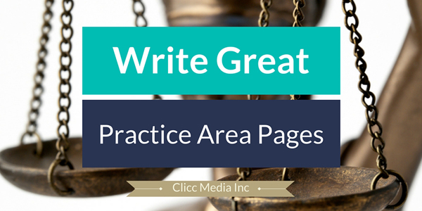 How To Write Great Practice Area Pages For Your Legal Website