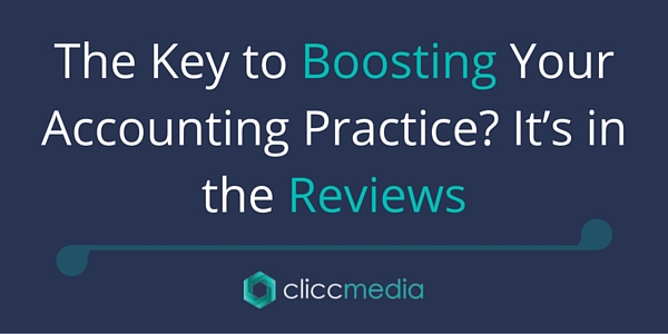 The Key to Boosting Your Accounting Practice? It's in the Reviews