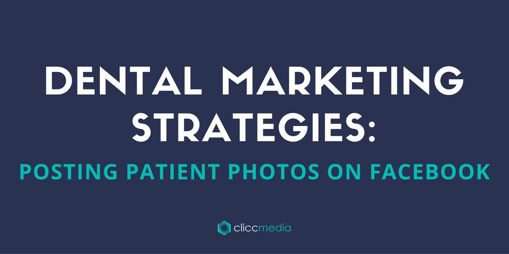 Dental Marketing Strategies: Posting Patient Photos