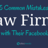 law firms facebook mistakes