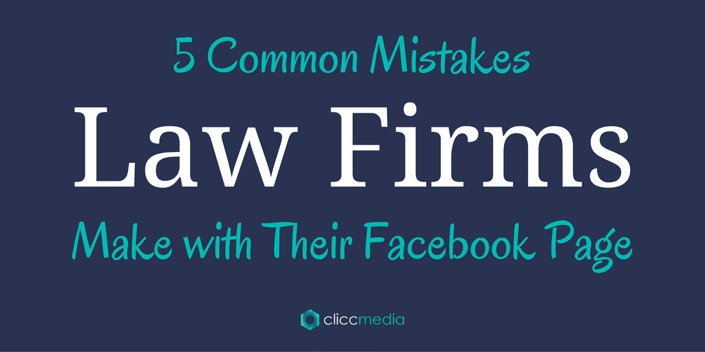 5 Common Mistakes Law Firms Make with Their Facebook Page