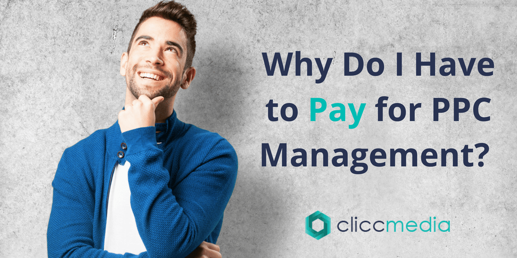 Why Do I Have to Pay for PPC Management?