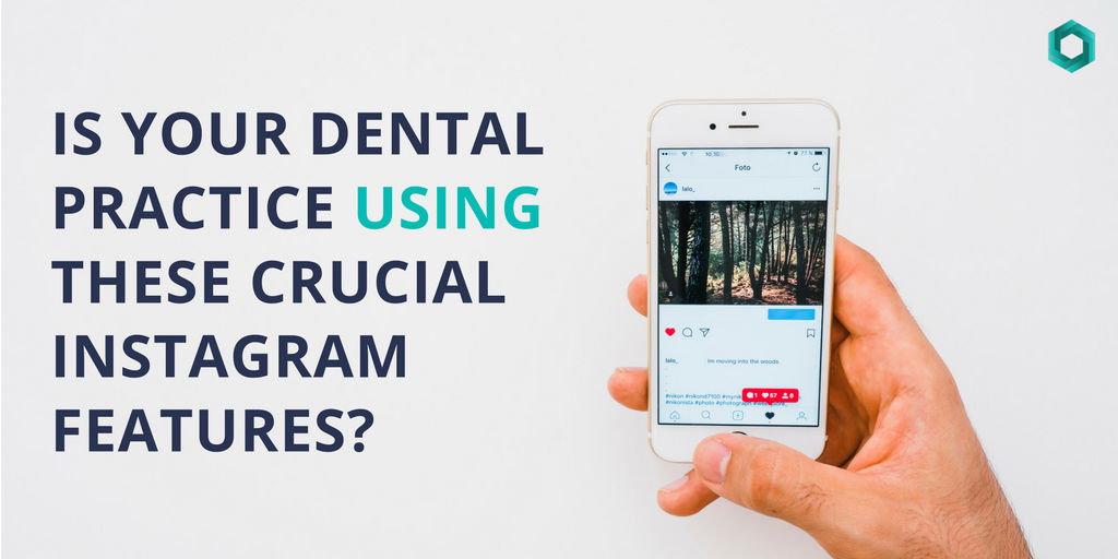 crucial instagram features for dentists