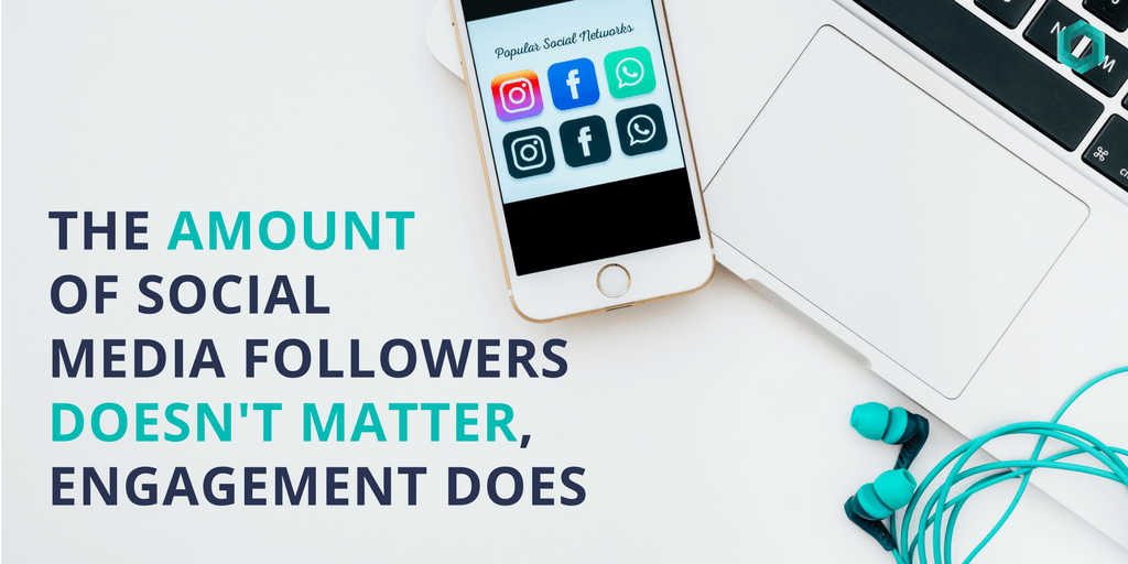 The Amount of Social Media Followers Doesn't Matter, Engagement Does