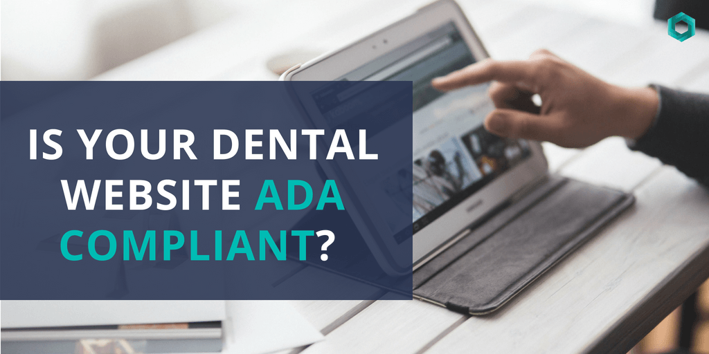 Is Your Dental Website ADA Compliant?