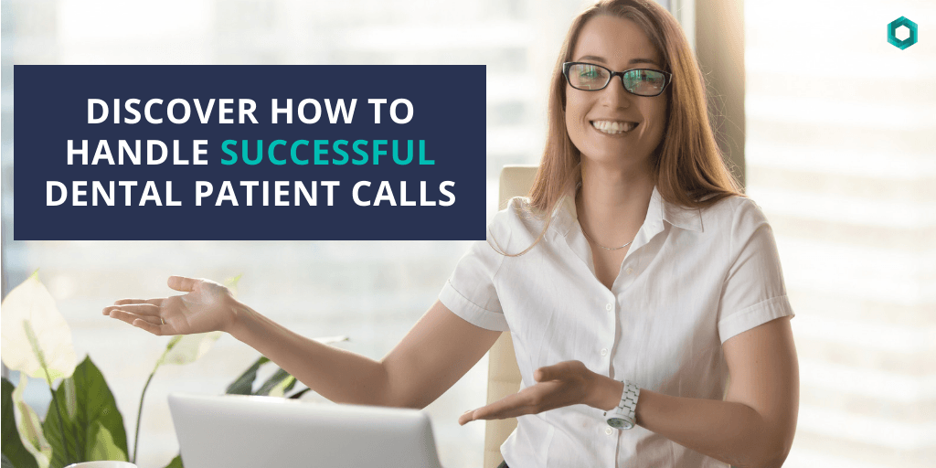Discover How to Handle Successful Dental Patient Calls